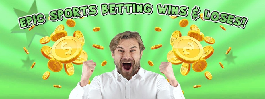 Epic Sports Betting Wins And Losses